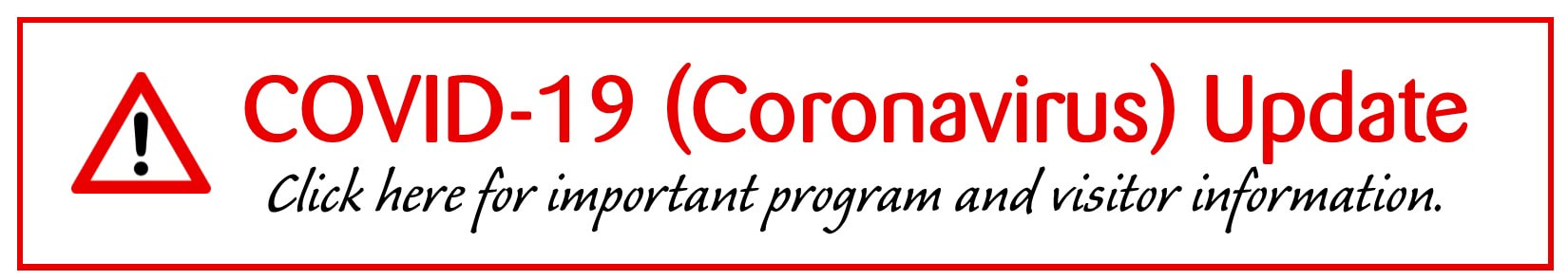 COVID-19 (Coronavirus) Update, Click here for important program and visitor information.