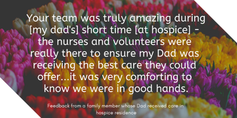 Quote from a family member whose loved one received care in hospice residence: